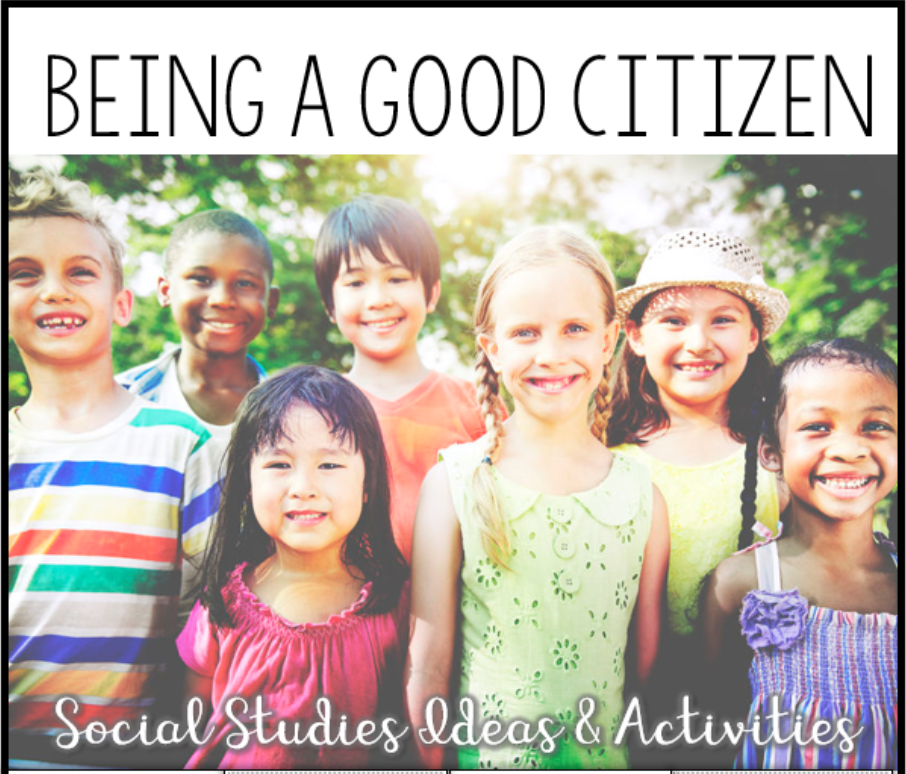 Ideas and activities for teaching being a good citizen in social studies.