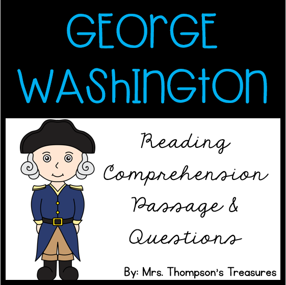 Free U.S. Presidents reading comprehension passage and questions about George Washington.
