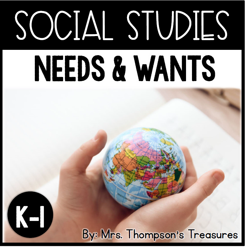 Needs and wants early elementary social studies activities
